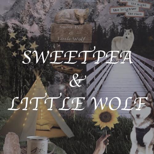 Sweet Pea & Little Wolf
