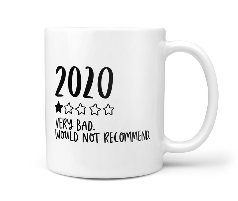 '2020 Very Bad. Would Not Recommend' Ceramic Mug